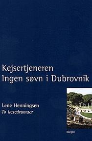 Kejsertjeneren /Ingen søvn i Dubrovnik - to læsedramaer